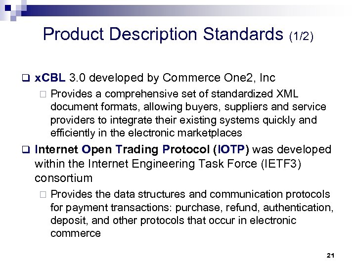 Product Description Standards (1/2) q x. CBL 3. 0 developed by Commerce One 2,