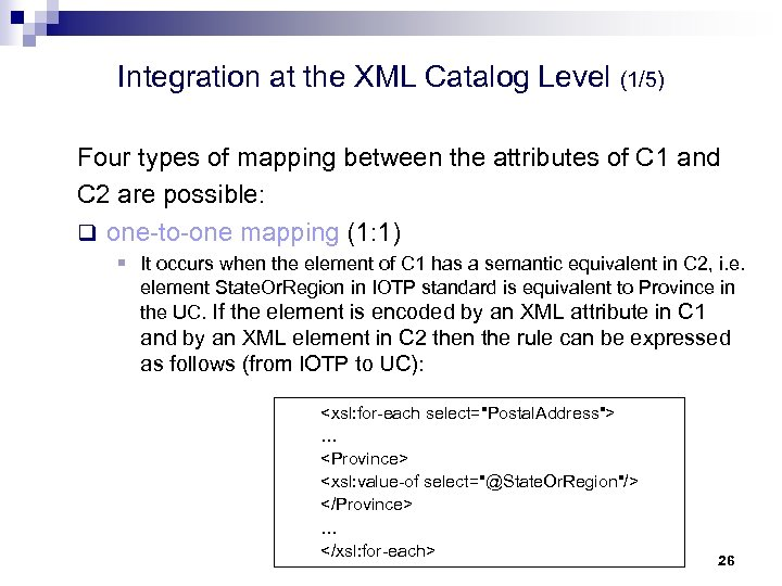 Integration at the XML Catalog Level (1/5) Four types of mapping between the attributes