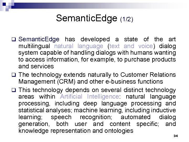Semantic. Edge (1/2) q Semantic. Edge has developed a state of the art multilingual
