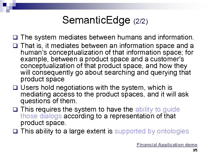 Semantic. Edge (2/2) q The system mediates between humans and information. q That is,