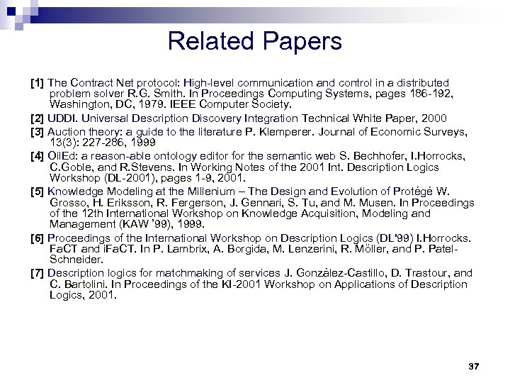 Related Papers [1] The Contract Net protocol: High-level communication and control in a distributed