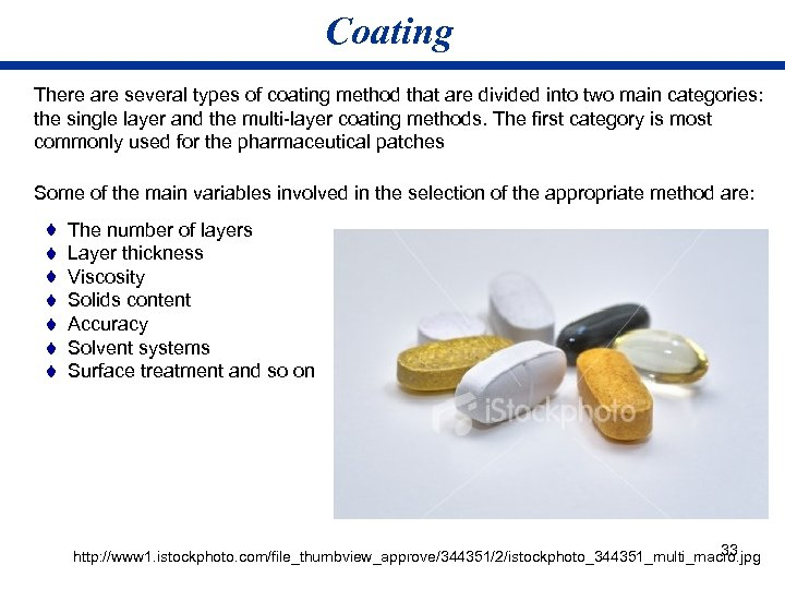 Coating There are several types of coating method that are divided into two main