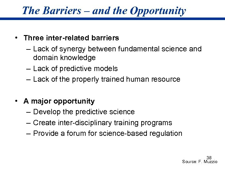 The Barriers – and the Opportunity • Three inter-related barriers – Lack of synergy