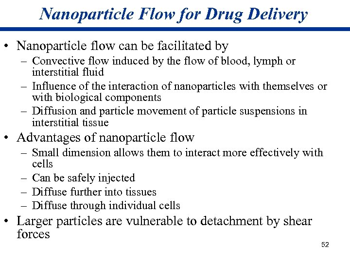 Nanoparticle Flow for Drug Delivery • Nanoparticle flow can be facilitated by – Convective