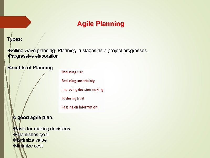 Agile Planning Types: • Rolling wave planning- Planning in stages as a project progresses.