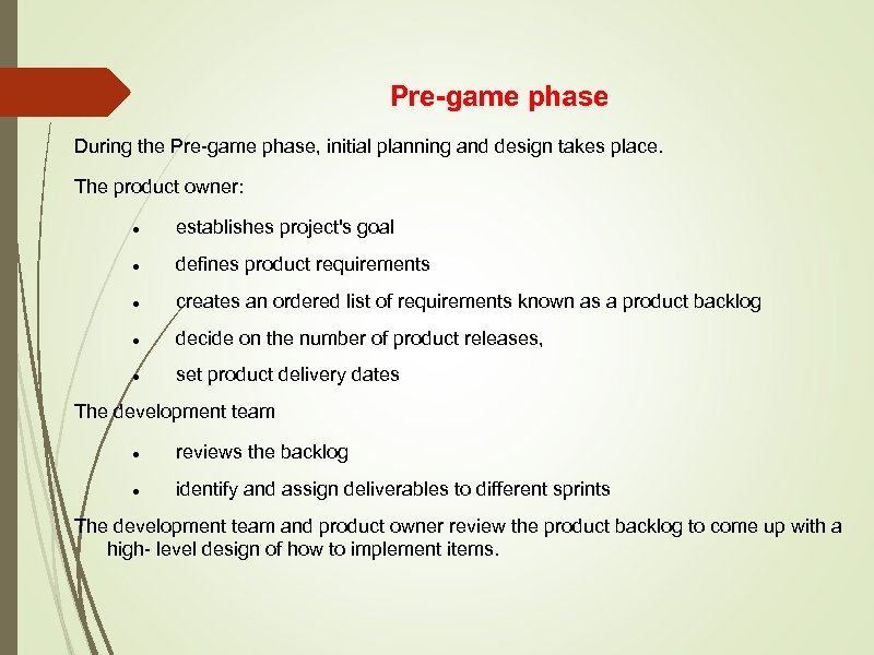 Pre-game phase During the Pre-game phase, initial planning and design takes place. The product