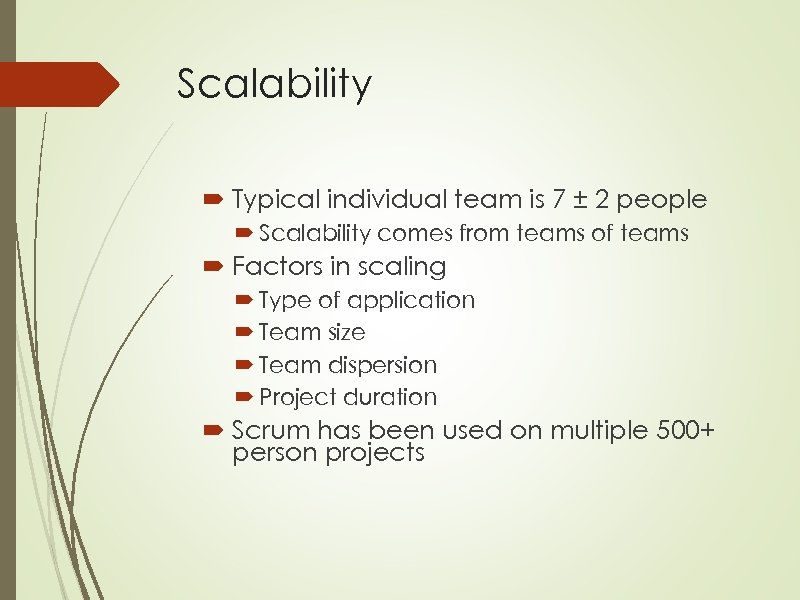 Scalability Typical individual team is 7 ± 2 people Scalability comes from teams of