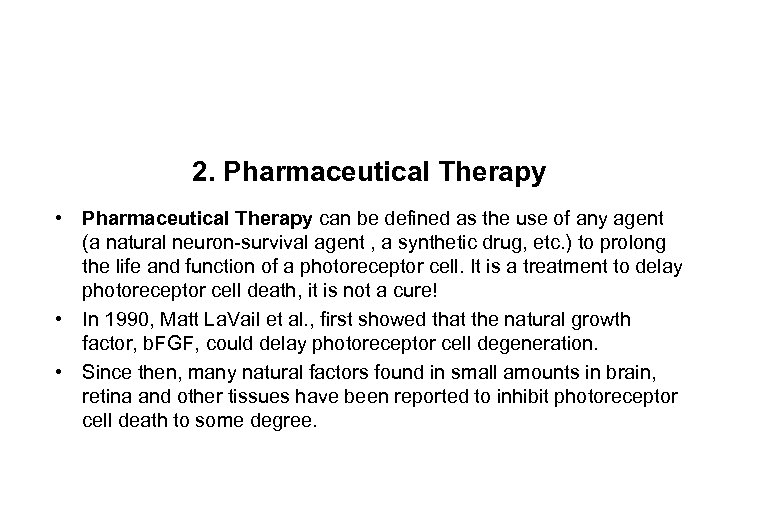 2. Pharmaceutical Therapy • Pharmaceutical Therapy can be defined as the use of any