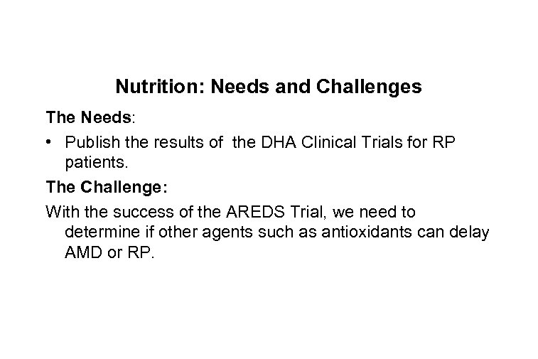 Nutrition: Needs and Challenges The Needs: • Publish the results of the DHA Clinical