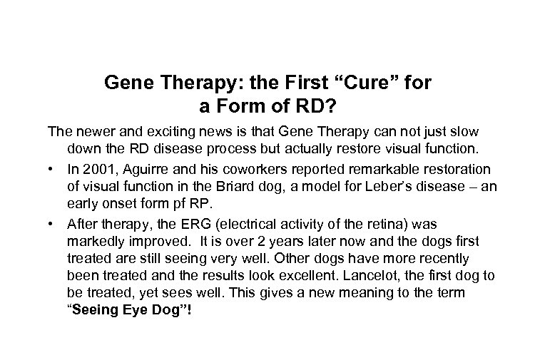 "Gene Therapy: the First ""Cure"" for a Form of RD? The newer and exciting"