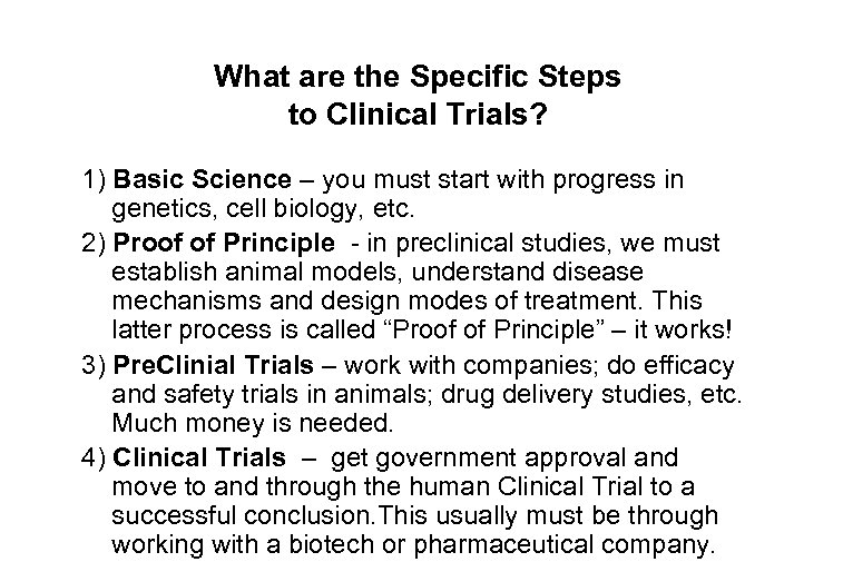 What are the Specific Steps to Clinical Trials? 1) Basic Science – you must