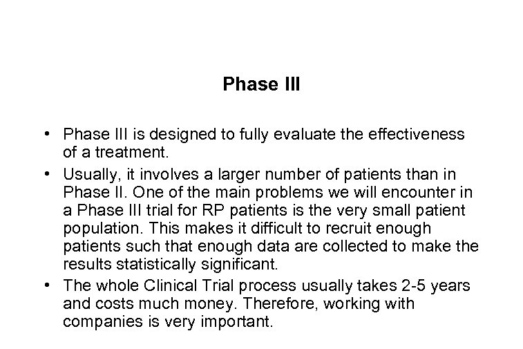 Phase III • Phase III is designed to fully evaluate the effectiveness of a