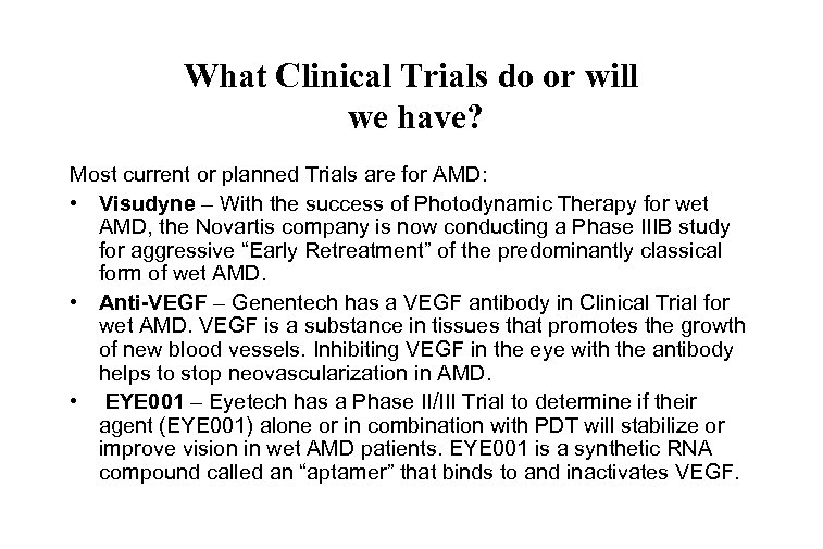What Clinical Trials do or will we have? Most current or planned Trials are