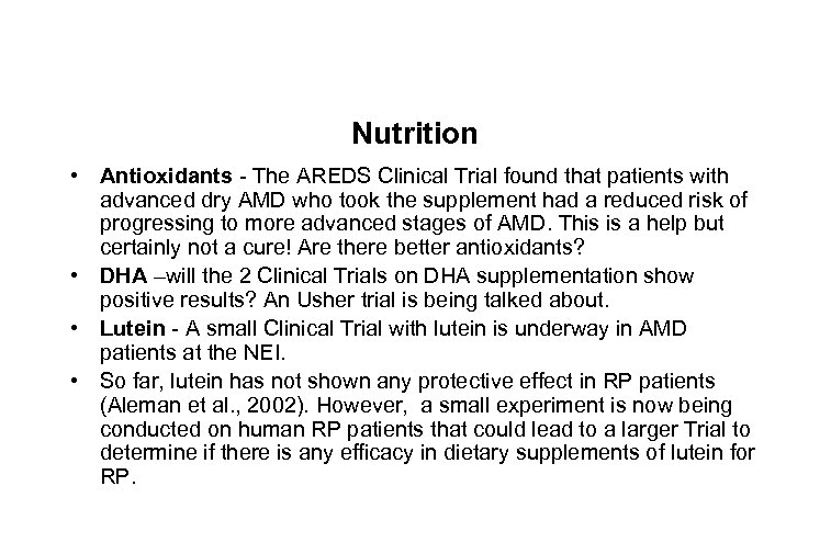 Nutrition • Antioxidants - The AREDS Clinical Trial found that patients with advanced dry