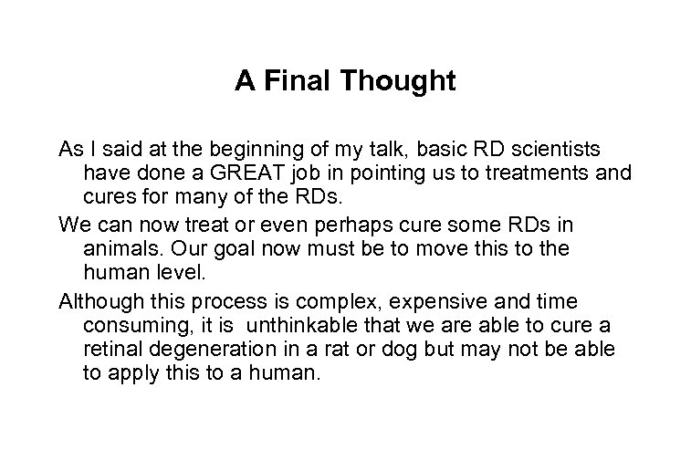 A Final Thought As I said at the beginning of my talk, basic RD
