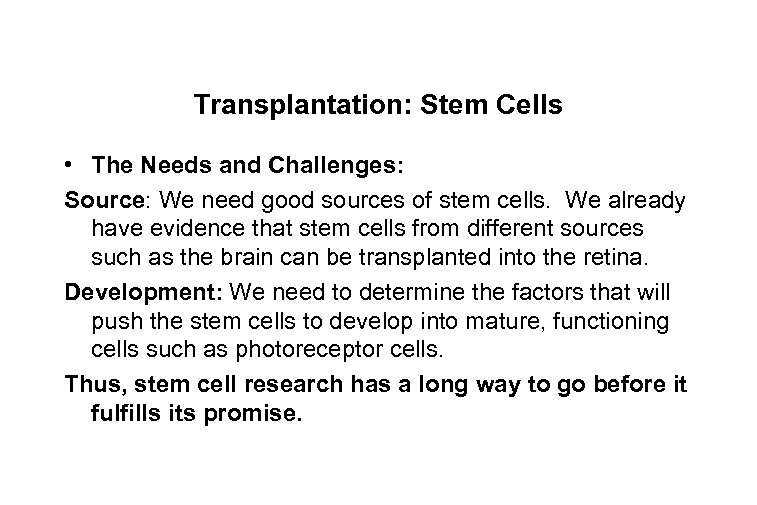 Transplantation: Stem Cells • The Needs and Challenges: Source: We need good sources of