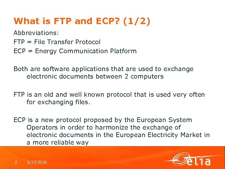 What is FTP and ECP? (1/2) Abbreviations: FTP = File Transfer Protocol ECP =