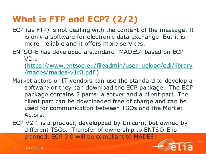 What is FTP and ECP? (2/2) ECP (as FTP) is not dealing with the