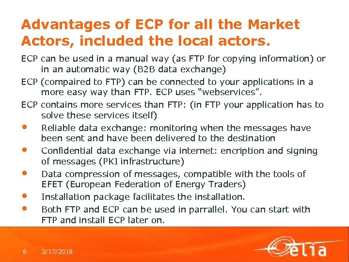 Advantages of ECP for all the Market Actors, included the local actors. ECP can
