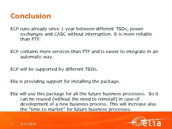 Conclusion ECP runs already since 1 year between different TSOs, power exchanges and CASC