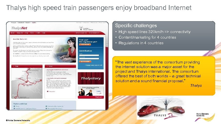 Thalys high speed train passengers enjoy broadband Internet Specific challenges • High speed lines