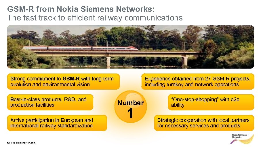 GSM-R from Nokia Siemens Networks: The fast track to efficient railway communications Experience obtained
