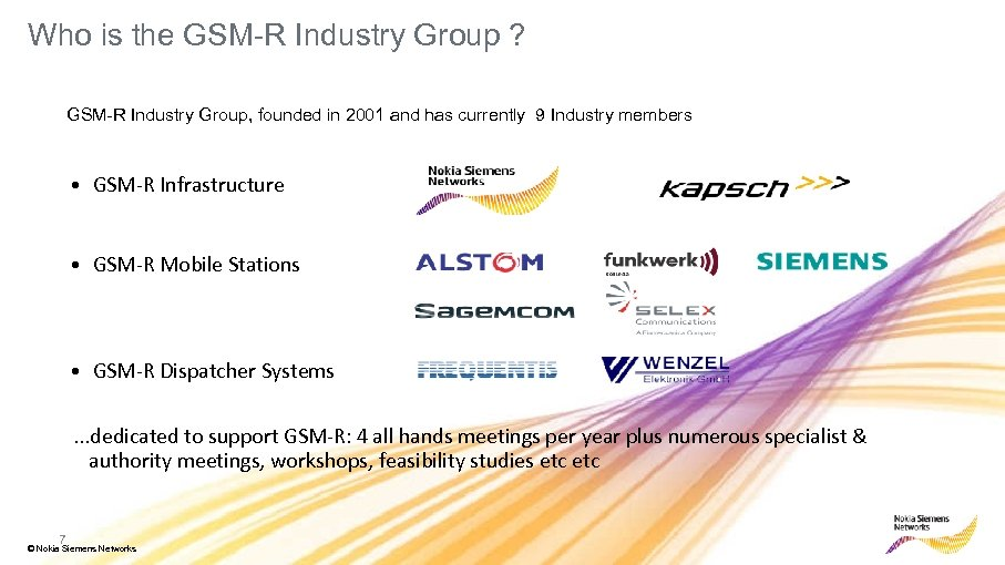 Who is the GSM-R Industry Group ? GSM-R Industry Group, founded in 2001 and