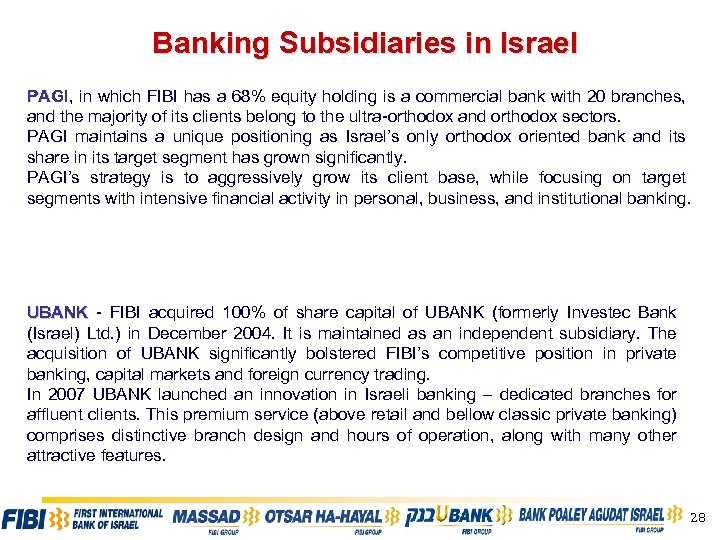 Banking Subsidiaries in Israel PAGI, in which FIBI has a 68% equity holding is