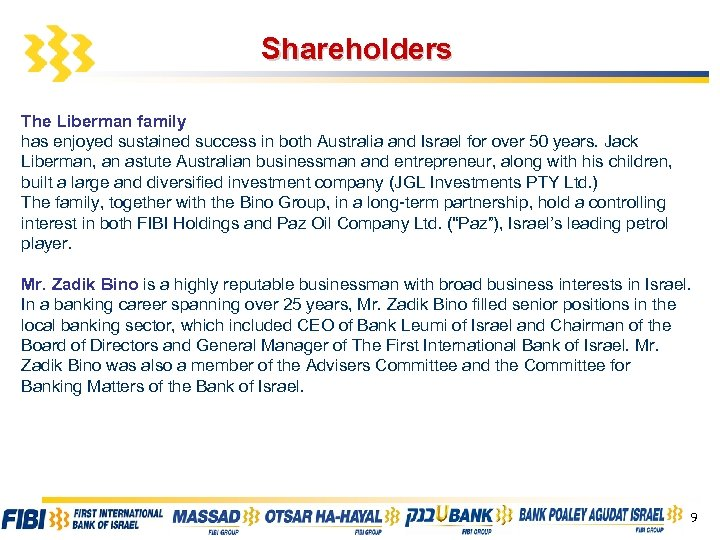Shareholders The Liberman family has enjoyed sustained success in both Australia and Israel for