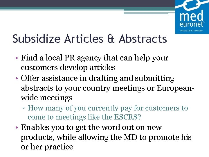 Subsidize Articles & Abstracts • Find a local PR agency that can help your