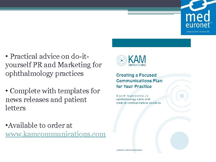 • Practical advice on do-ityourself PR and Marketing for ophthalmology practices • Complete