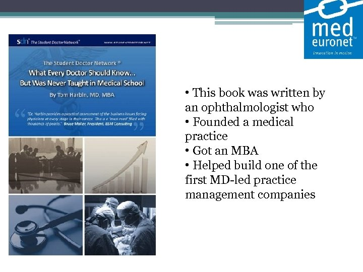 • This book was written by an ophthalmologist who • Founded a medical