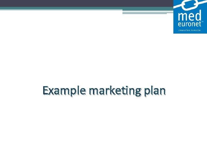 Example marketing plan