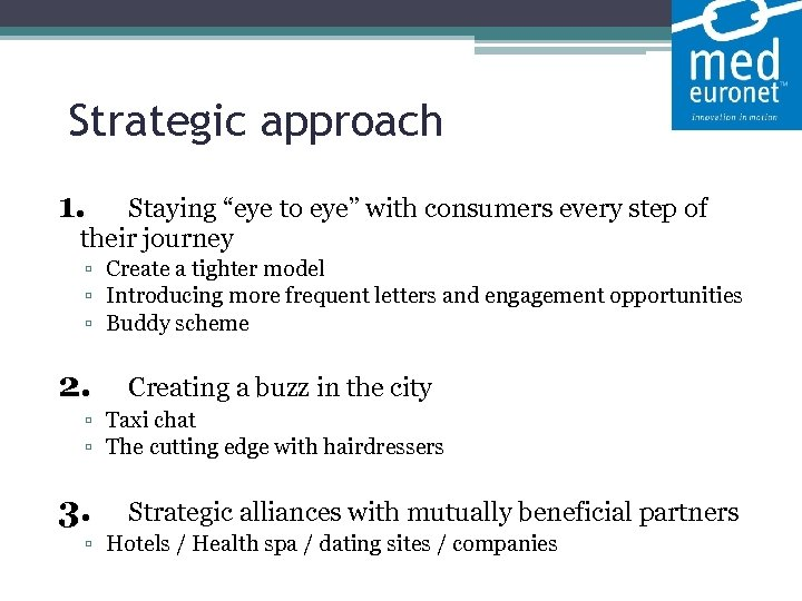 """Strategic approach 1. Staying """"eye to eye"""" with consumers every step of their journey"""