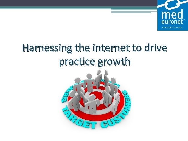 Harnessing the internet to drive practice growth