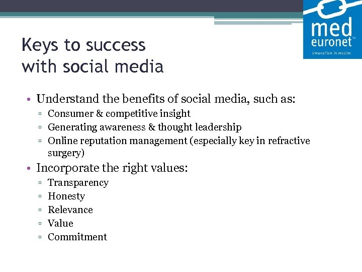Keys to success with social media • Understand the benefits of social media,