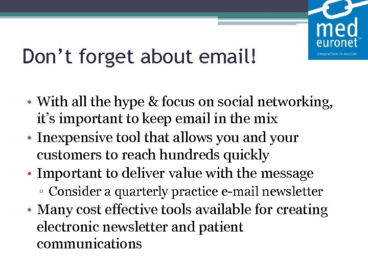 Don't forget about email! • With all the hype & focus on social