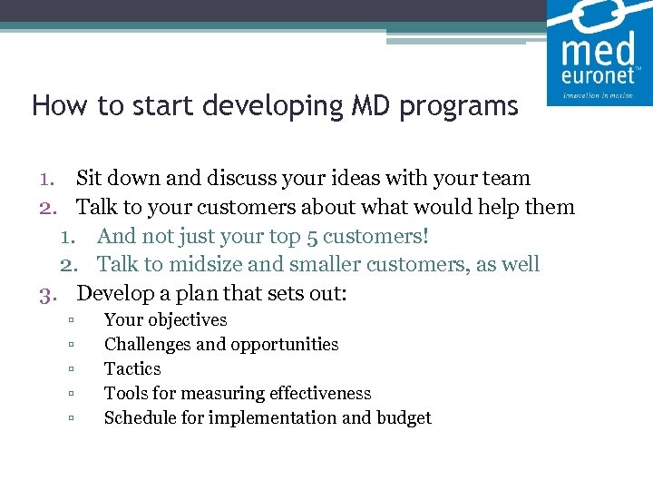 How to start developing MD programs 1. Sit down and discuss your ideas
