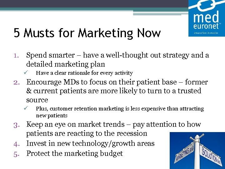 5 Musts for Marketing Now 1. Spend smarter – have a well-thought out