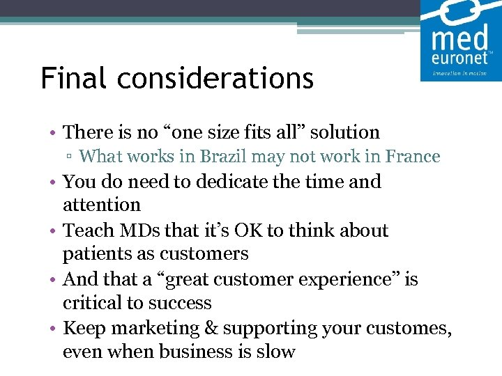"""Final considerations • There is no """"one size fits all"""" solution ▫ What"""