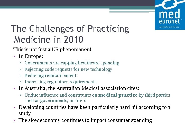 The Challenges of Practicing Medicine in 2010 This is not just a US