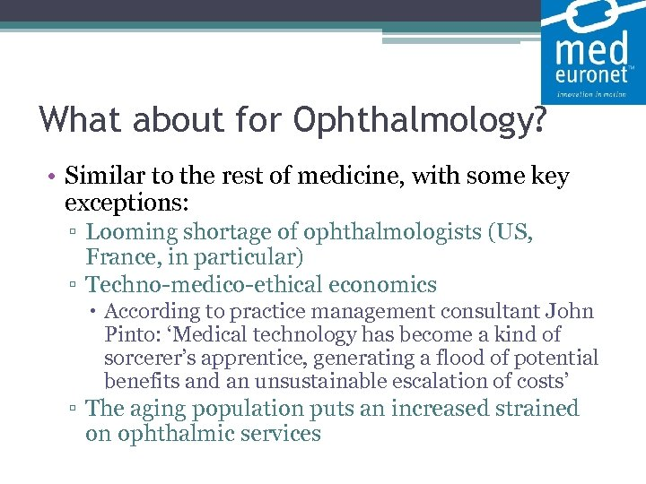 What about for Ophthalmology? • Similar to the rest of medicine, with some