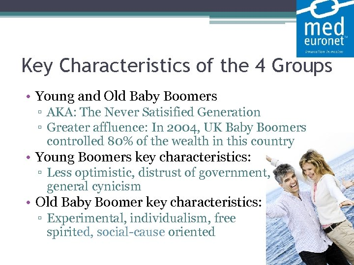 Key Characteristics of the 4 Groups • Young and Old Baby Boomers ▫