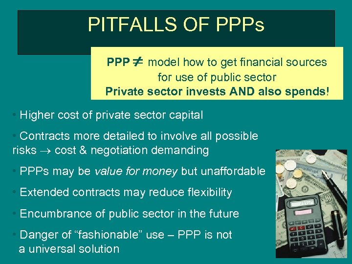 PITFALLS OF PPPs PPP model how to get financial sources for use of public