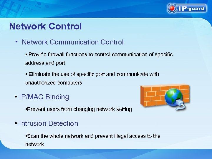 Network Control • Network Communication Control • Provide firewall functions to control communication of