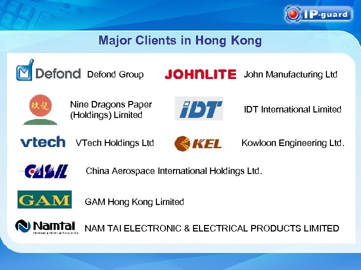 Major Clients in Hong Kong Defond Group John Manufacturing Ltd Nine Dragons Paper (Holdings)