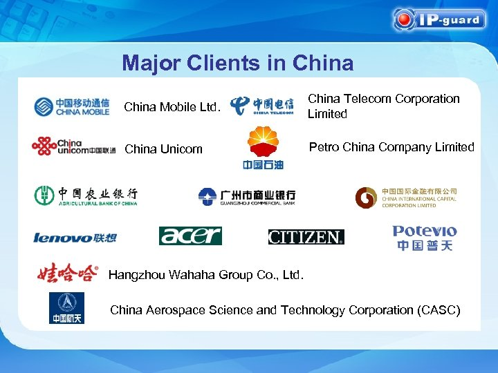 Major Clients in China Mobile Ltd. China Telecom Corporation Limited China Unicom Petro China