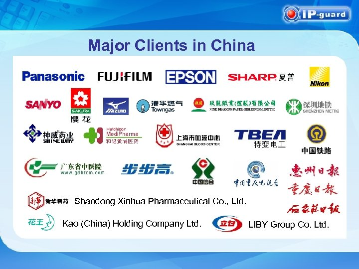 Major Clients in China Shandong Xinhua Pharmaceutical Co. , Ltd. Kao (China) Holding Company