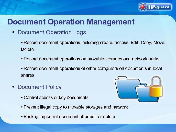 Document Operation Management • Document Operation Logs • Record document operations including create, access,