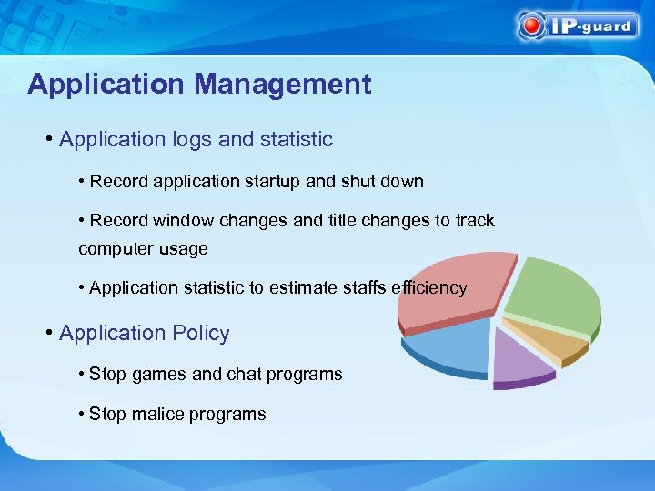 Application Management • Application logs and statistic • Record application startup and shut down
